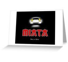 Miata... She's a killer Greeting Card