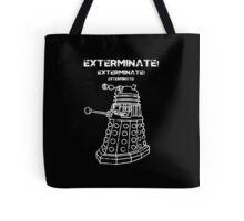 Exterminate! Tote Bag