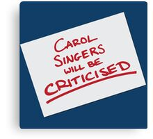 Carol Singers Will Be Criticised Canvas Print