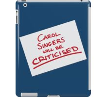 Carol Singers Will Be Criticised iPad Case/Skin