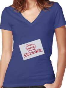 Carol Singers Will Be Criticised Women's Fitted V-Neck T-Shirt