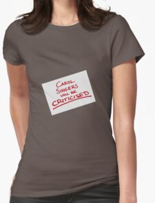 Carol Singers Will Be Criticised Womens Fitted T-Shirt
