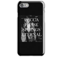 wicca phase  iPhone Case/Skin