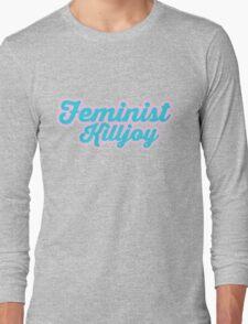 Adorable Feminist Killjoy Long Sleeve T-Shirt