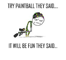 Try Paintball They Said by StReaKeR818