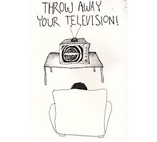 Throw Away Your Television Photographic Print
