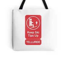 Ski Tips Up! It's time to ski! Telluride! Tote Bag