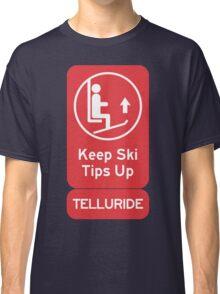 Ski Tips Up! It's time to ski! Telluride! Classic T-Shirt