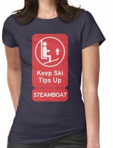 Ski Tips Up! It's time to ski! Steamboat! Womens Fitted T-Shirt