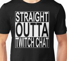 Straight Outta Twitch Chat Unisex T-Shirt