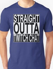 Straight Outta Twitch Chat T-Shirt