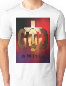 God Is With Us Unisex T-Shirt