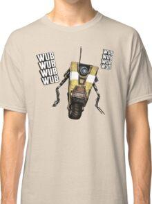 Borderlands Claptrap, wub, wub, wub! ;) Classic T-Shirt
