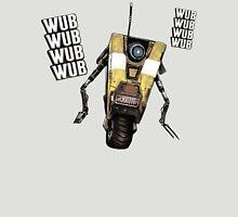 Borderlands Claptrap, wub, wub, wub! ;) Unisex T-Shirt