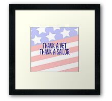 THANK A VET THANK A SAILOR  Framed Print