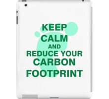 Keep Calm and Reduce Your Carbon Footprint iPad Case/Skin