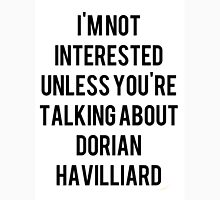 Not Interested Unless You're Talking About Dorian Unisex T-Shirt