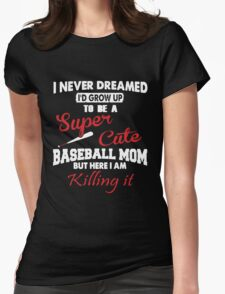 SUPER CUTE BASEBALL MOM T-Shirt
