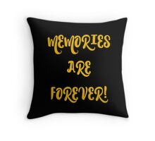 Memories are forever. Throw Pillow
