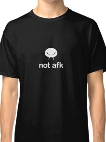 not AFK - white Classic T-Shirt