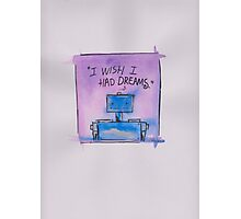 I wish I had dreams... Photographic Print