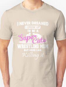 SUPER CUTE WRESTLING MOM T-Shirt