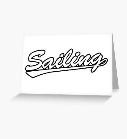 Sailing script Greeting Card