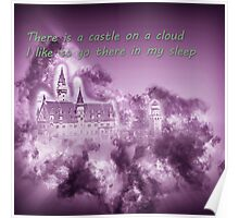 There is a castle on a cloud I like to go there in my sleep (Les Miserables) Poster