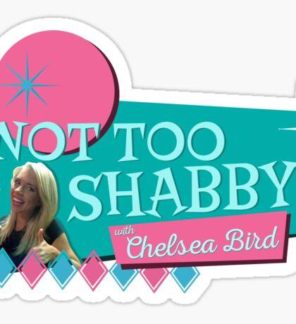 Not Too Shabby! Sticker