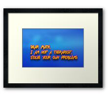 Dear Math, I am not a therapist, Solve your own problems  Framed Print