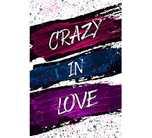 Crazy In Love Photographic Print