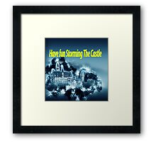 Have fun storming the castle (The Princess Bride) Framed Print