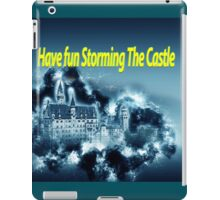 Have fun storming the castle (The Princess Bride) iPad Case/Skin