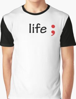 Semicolon; Life Graphic T-Shirt