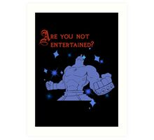 Quotes and quips - are you not entertained - Armstrong Art Print