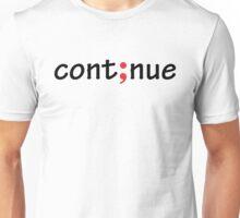 Semicolon; Continue Unisex T-Shirt