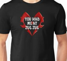 You had me at Zug Zug Unisex T-Shirt