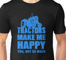 TRACTOR MAKE ME HAPPY Unisex T-Shirt
