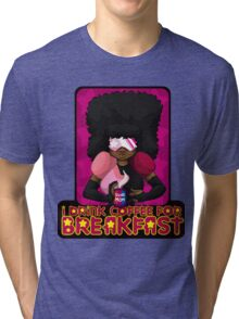 I Drink Coffee for Breakfast Tri-blend T-Shirt
