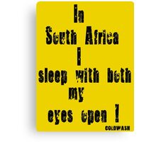 IN SOUTH AFRICA ... Canvas Print