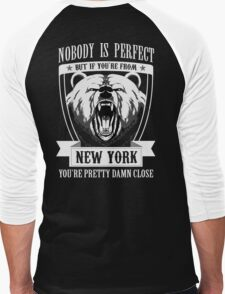 Nobody Perfect But If You 'Re From Newyork You 'Re Pretty Dam Close T-Shirt