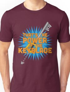 That's the power of the KEYBLADE! Unisex T-Shirt