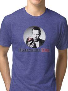Dr House - Everybody Lies Tri-blend T-Shirt