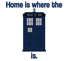 Doctor Who - Home is where the Tardis is Photographic Print