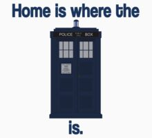Doctor Who - Home is where the Tardis is Kids Clothes