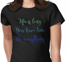 Life is long 3 Womens Fitted T-Shirt