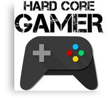 Hard Core Gamer Canvas Print