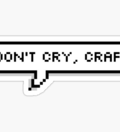 dont cry, craft Sticker