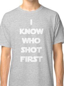 Shot First Classic T-Shirt