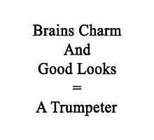 Brains Charm And Good Looks = A Trumpeter  Photographic Print